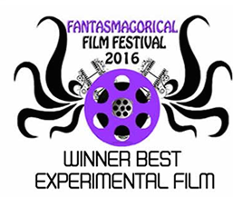 Winner Best Experimental Film-Fantasmagorical Film Festival